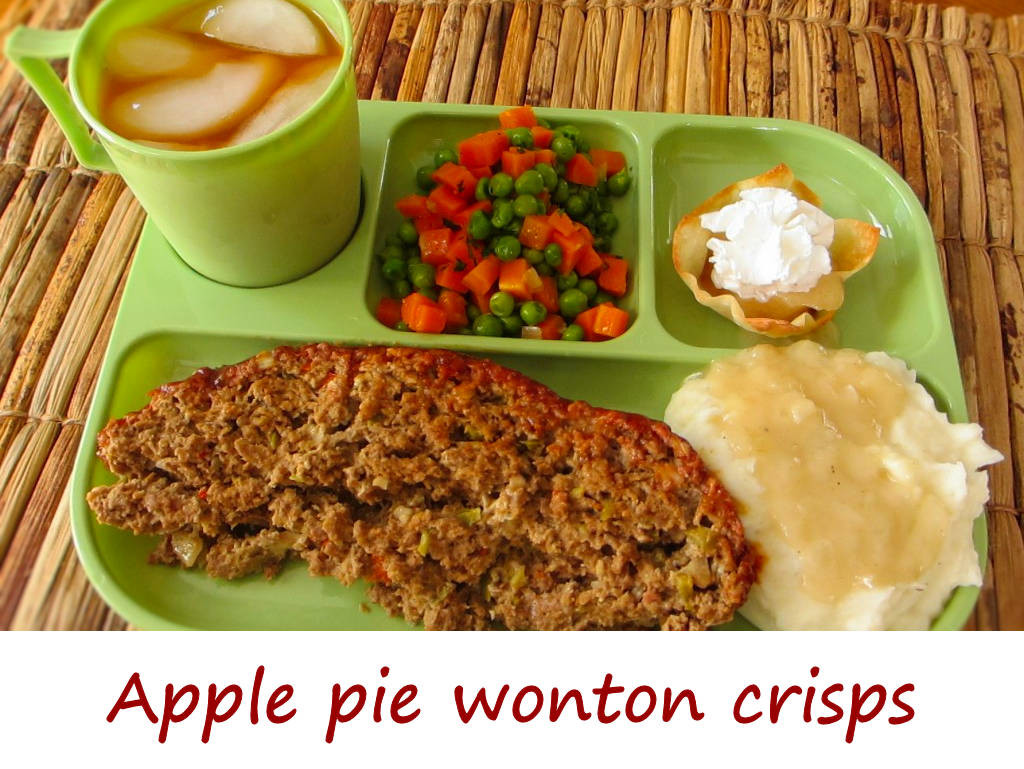 Meatloaf TV Dinner Part 4: Apple pie wonton crisps - Life's A ...