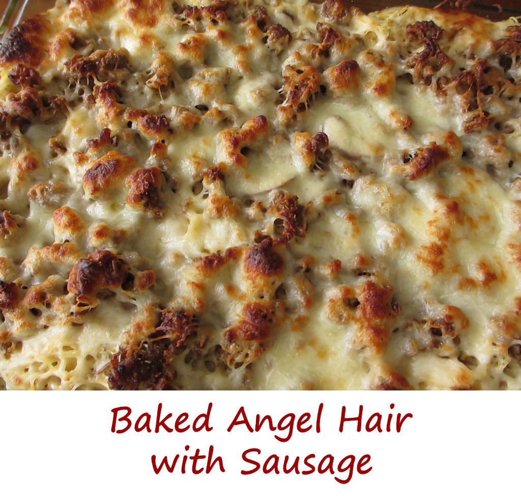 Baked Angel Hair with Sausage