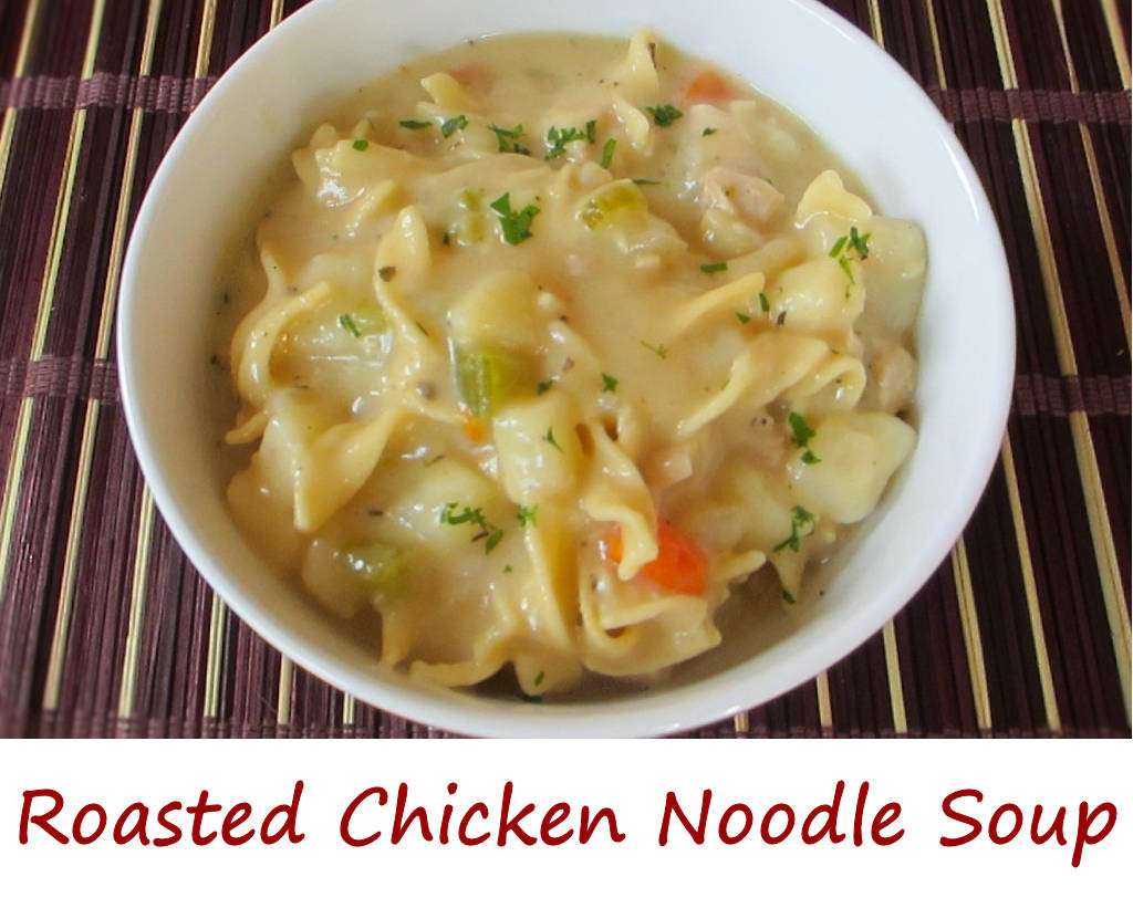 Roasted Chicken Noodle Soup Recipe — Dishmaps