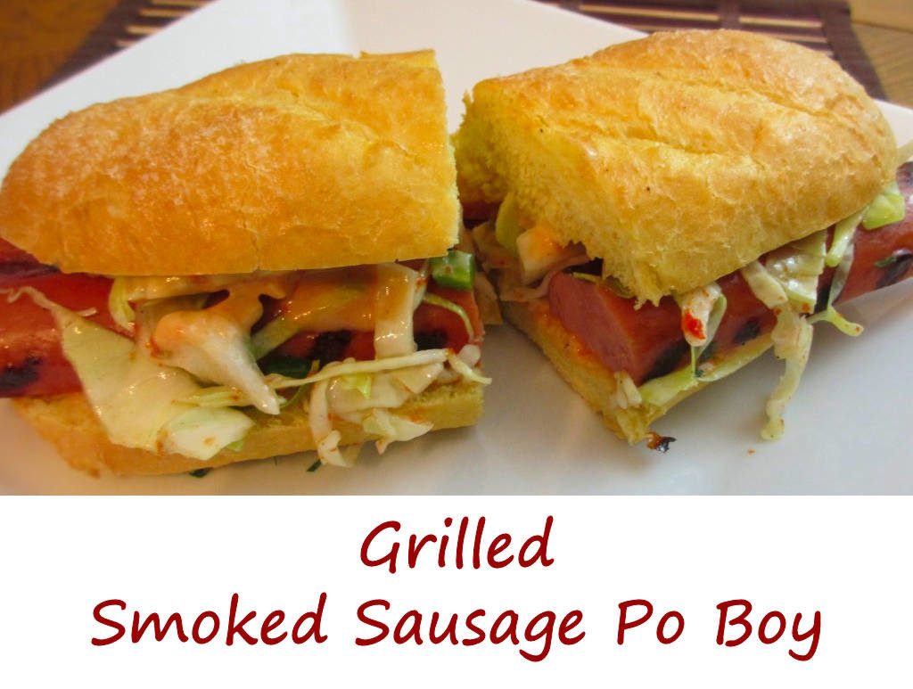 Grilled Smoked Sausage Po Boy