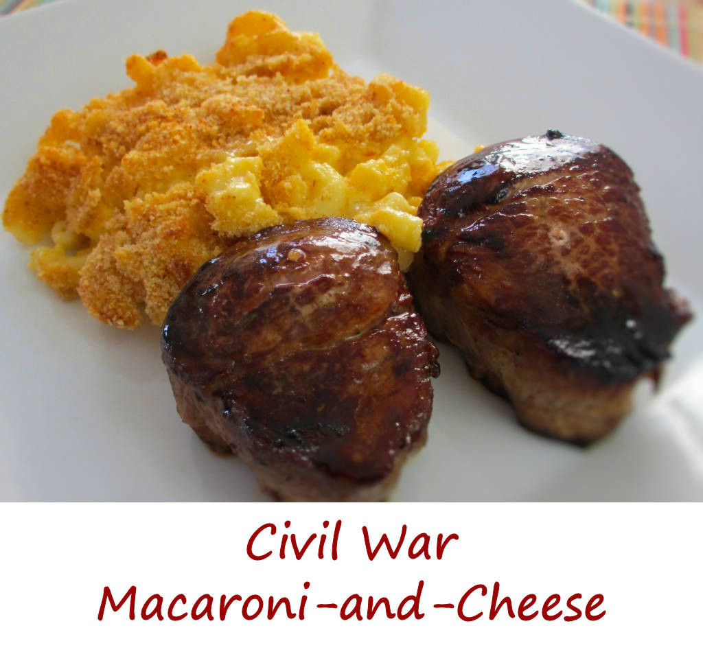 Civil War Macaroni-and-Cheese - Life's A TomatoLife's A Tomato