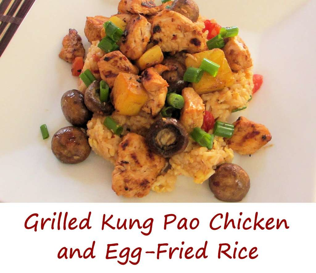 Grilled Kung Pao Chicken and Egg-Fried Rice