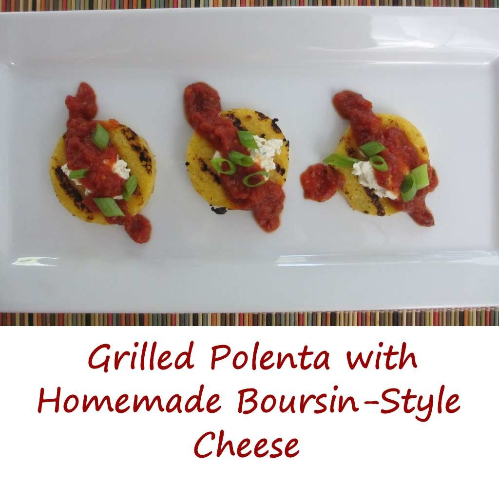 Grilled Polenta with Homemade Boursin-Style Cheese