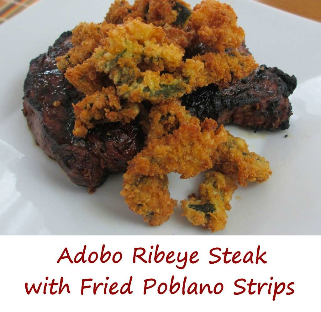 Adobo Ribeye Steak with Fried Poblano Strips