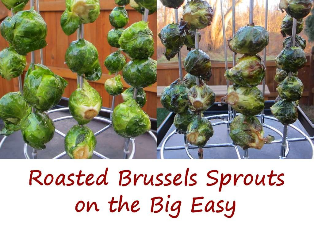 Roasted Brussels Sprouts on the Big Easy