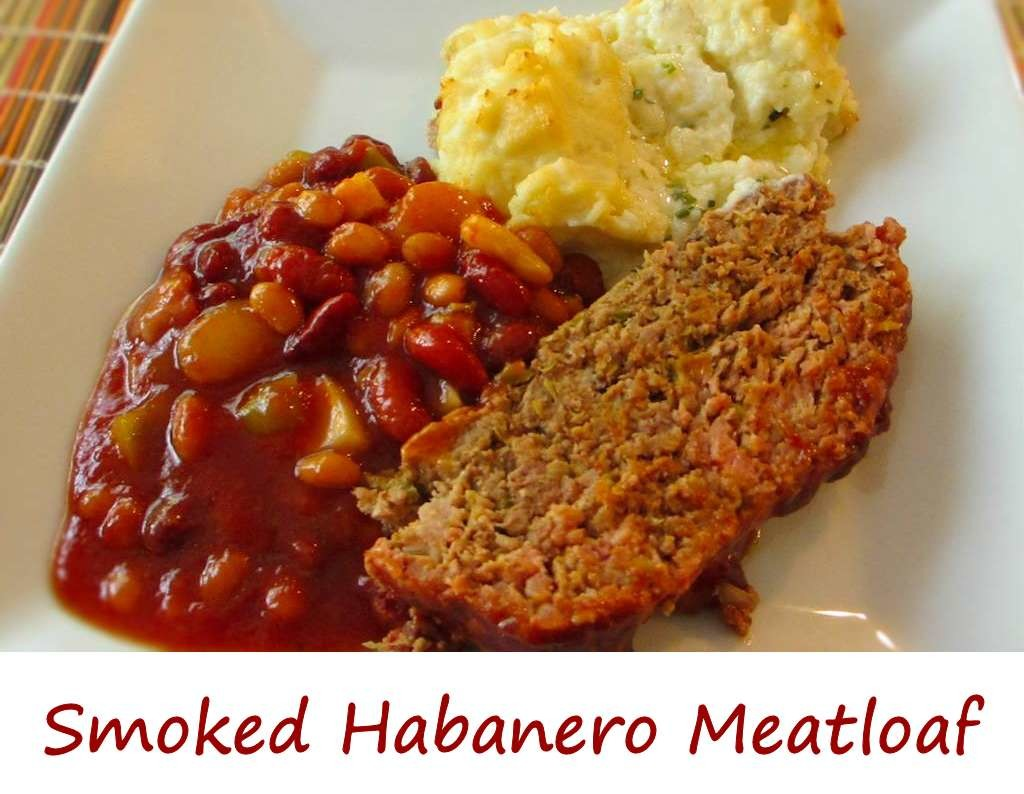 Smoked Habanero Meatloaf