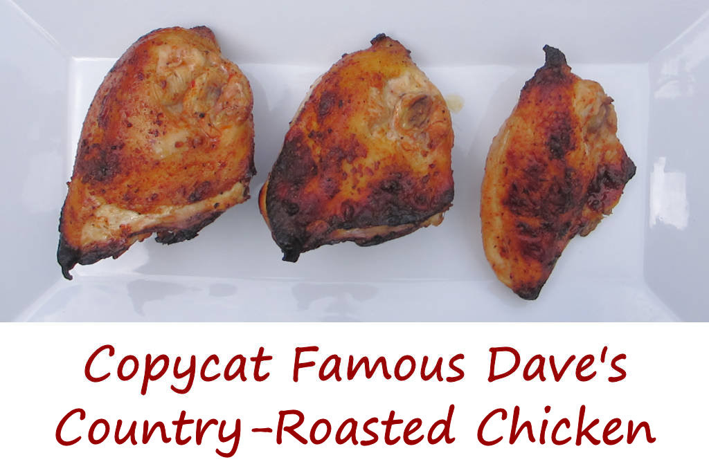 Copycat Famous Dave's Country-Roasted Chicken