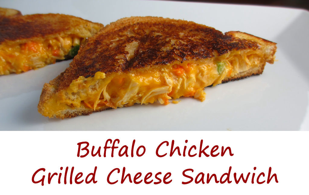 Buffalo Chicken Grilled Cheese Sandwich - Life's A TomatoLife's A ...