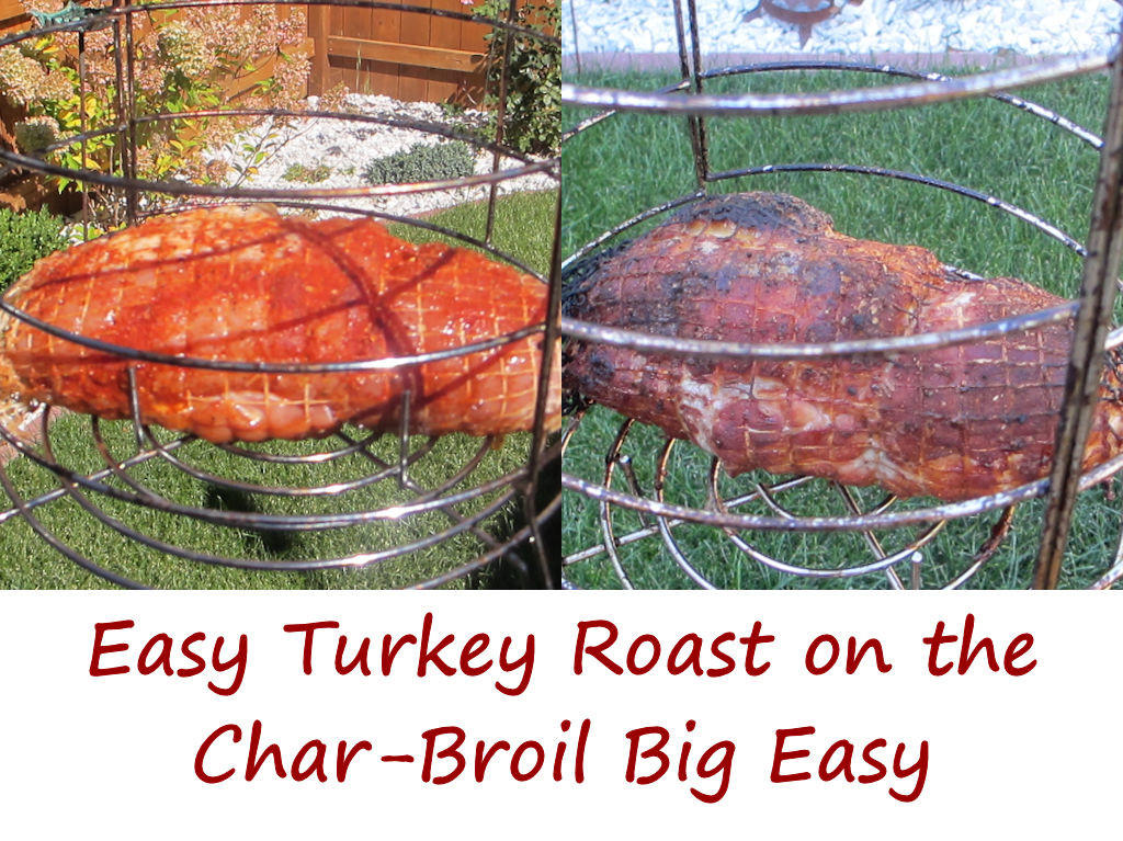 Easy Turkey Roast on the Char-Broil Big Easy