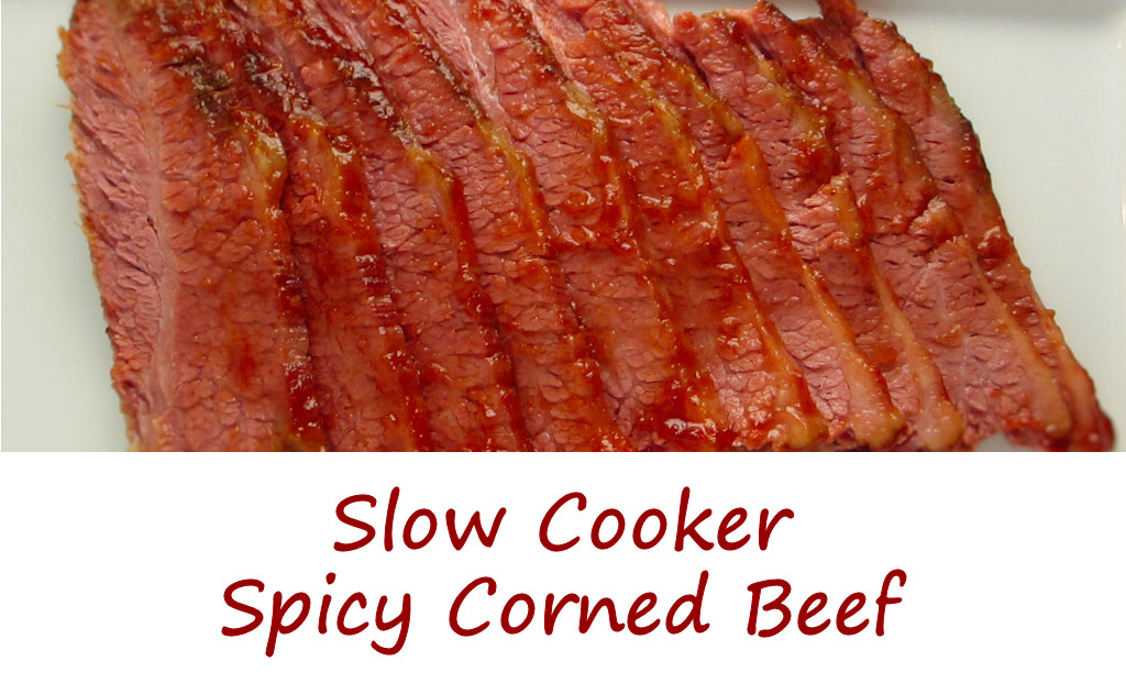 Slow Cooker Spicy Corned Beef