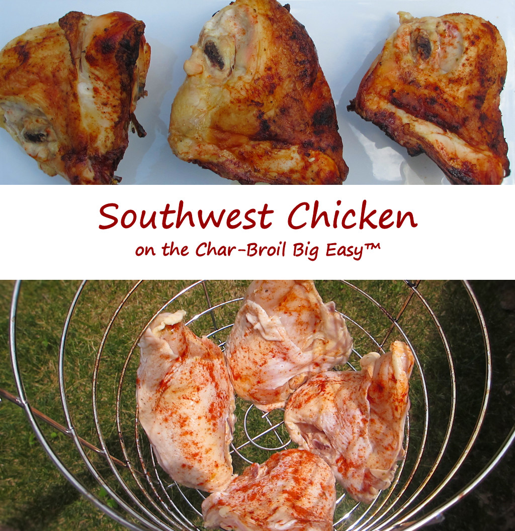Southwest Chicken on the Char-Broil Big Easy