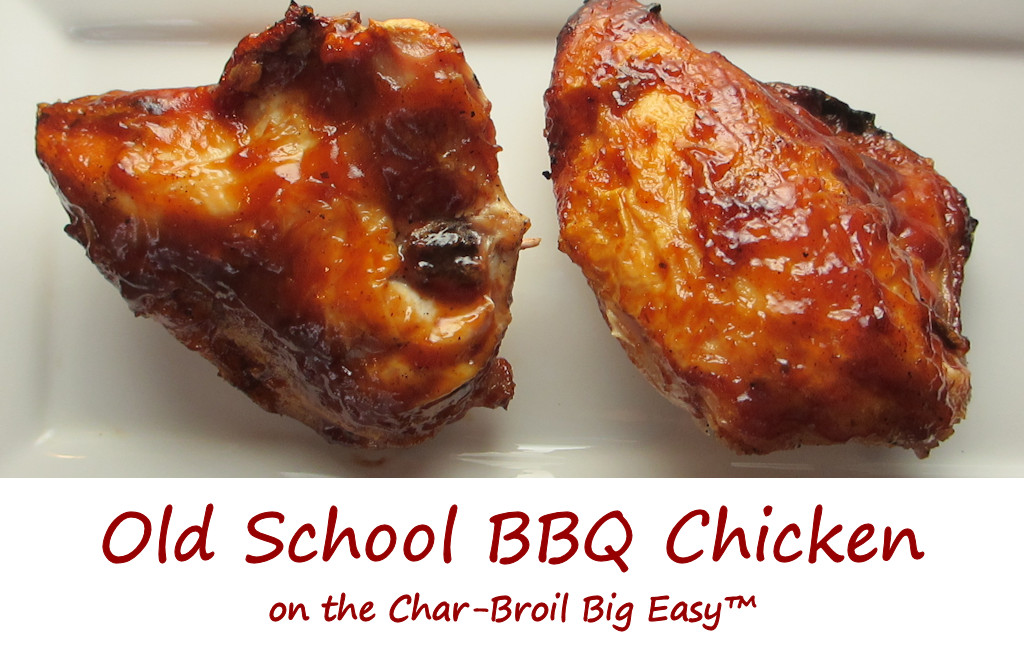 Old School BBQ Chicken on the Char-Broil Big Easy