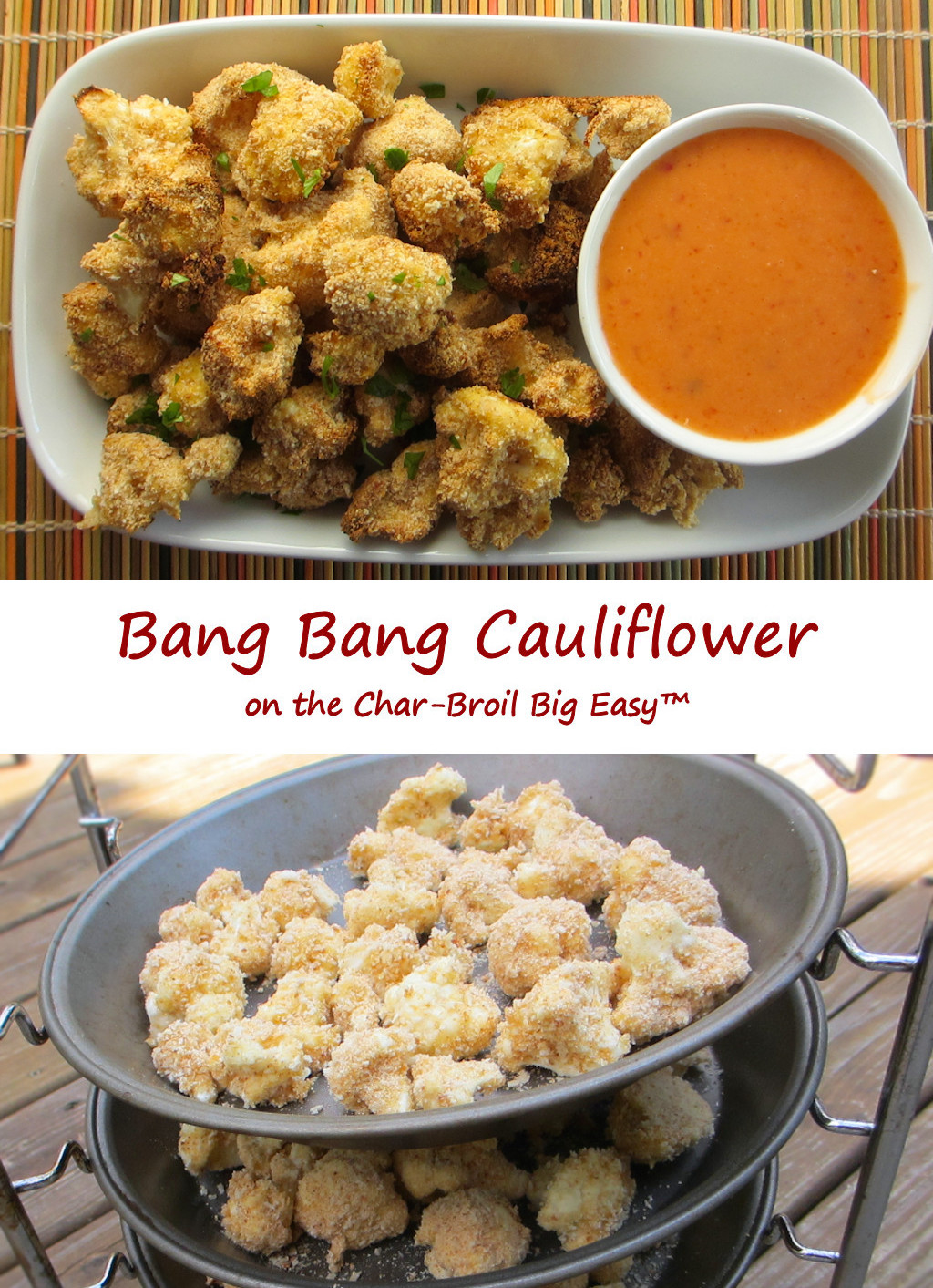 Bang Bang Cauliflower on the Char-Broil Big Easy
