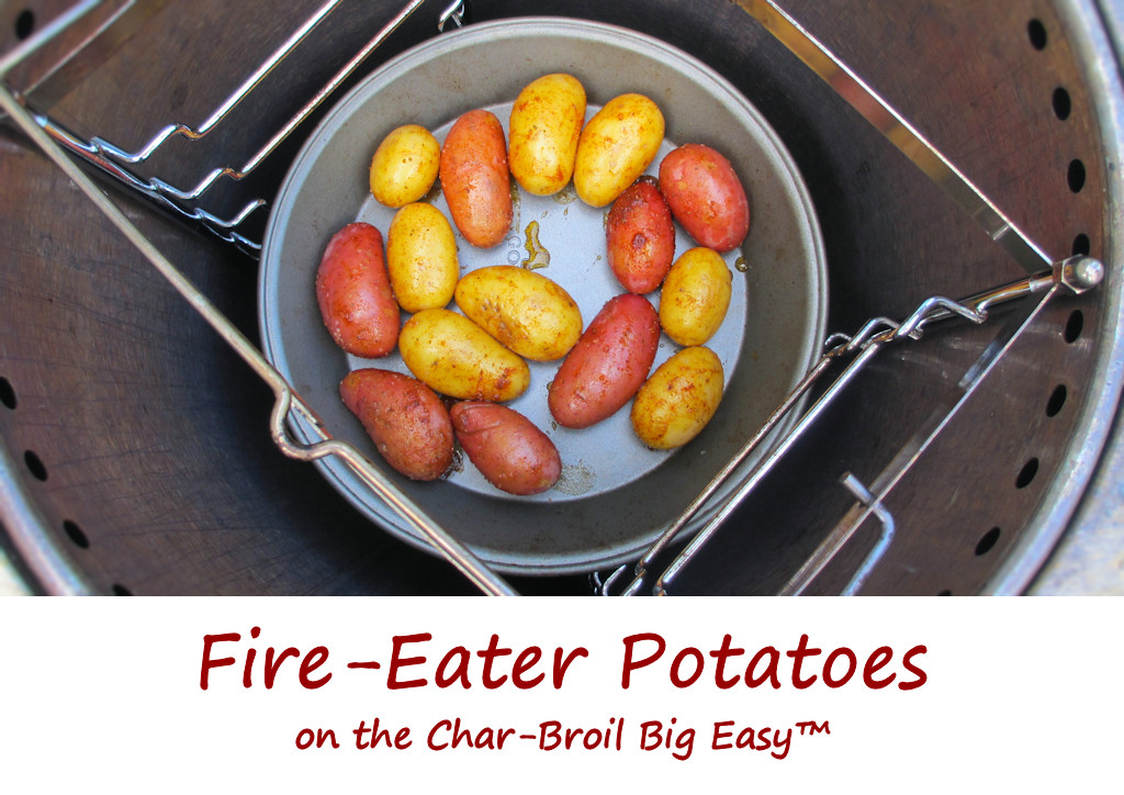 Fire-Eater Potatoes on the Char-Broil Big Easy