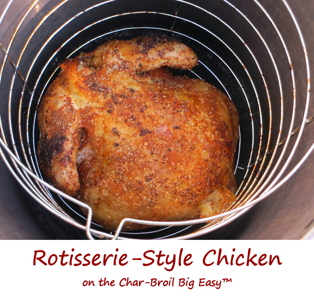 Rotisserie-Style Chicken on the Char-Broil Big Easy