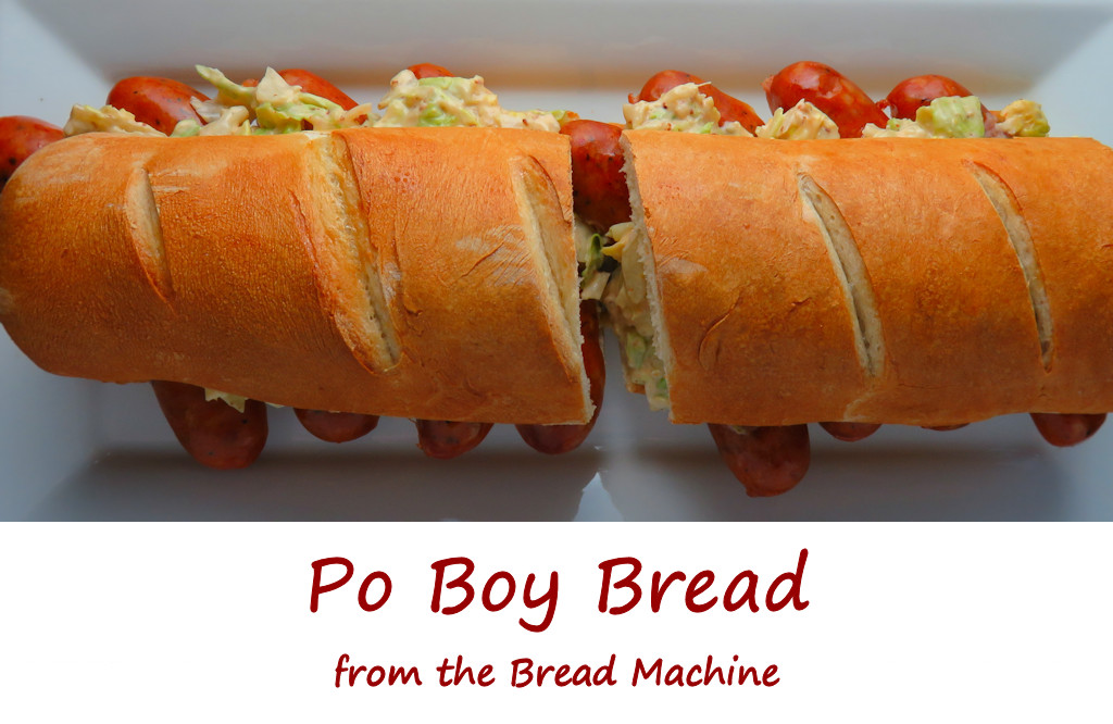 Po Boy Bread from the Bread Machine