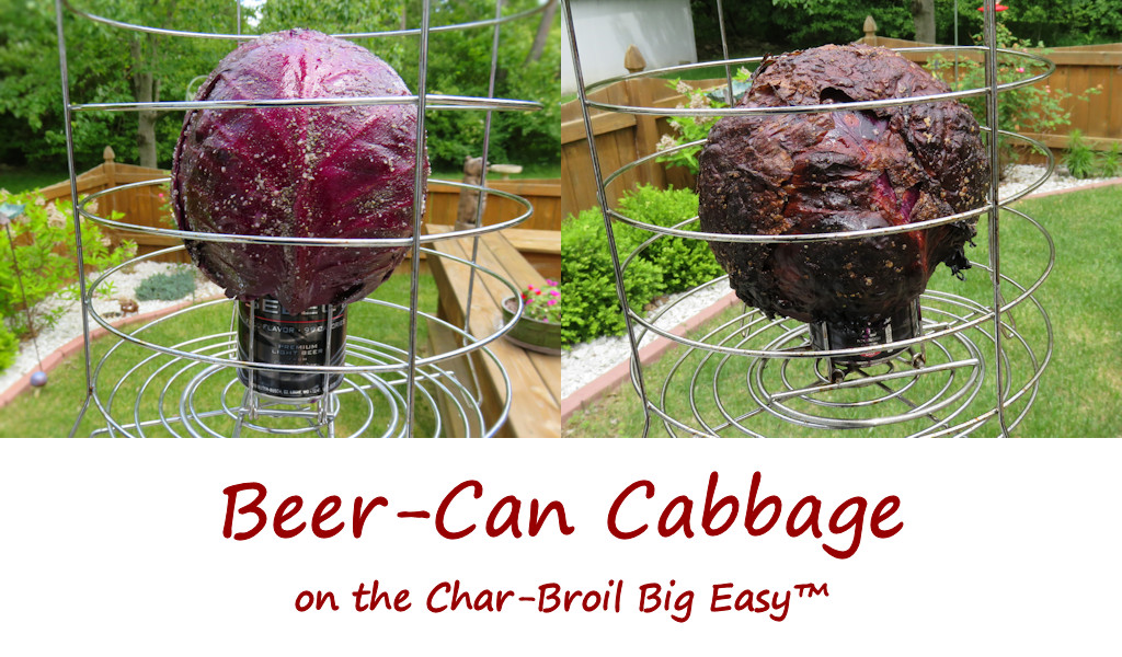 Beer-Can Cabbage on the Char-Broil Big Easy