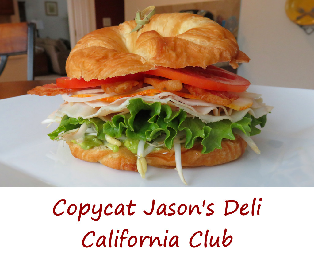 Copycat Jason's Deli California Club Sandwich