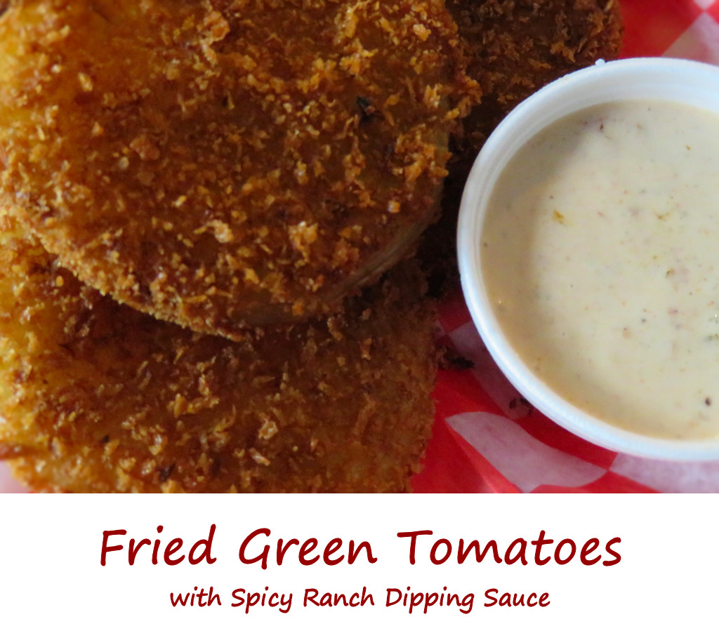 Fried Green Tomatoes with Spicy Ranch Dipping Sauce