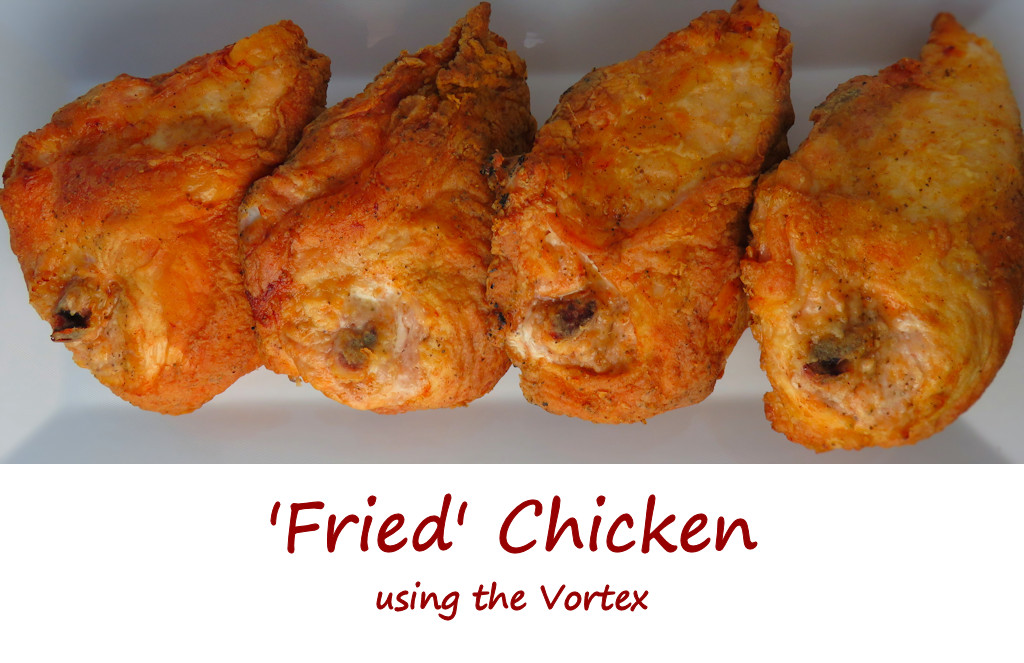 Fried Chicken using the Vortex