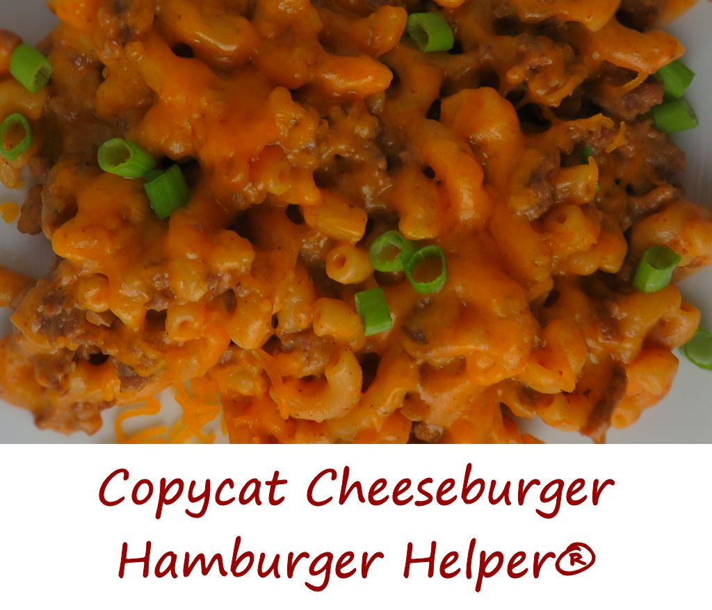 Copycat Cheeseburger Hamburger Helper