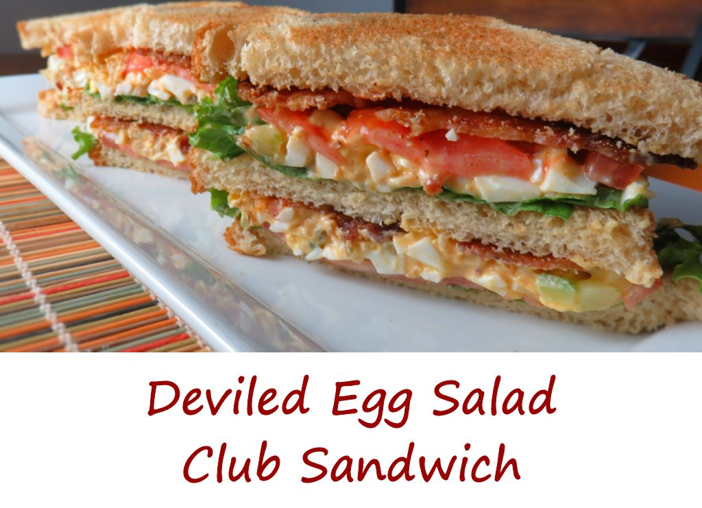 Deviled Egg Salad Club Sandwich