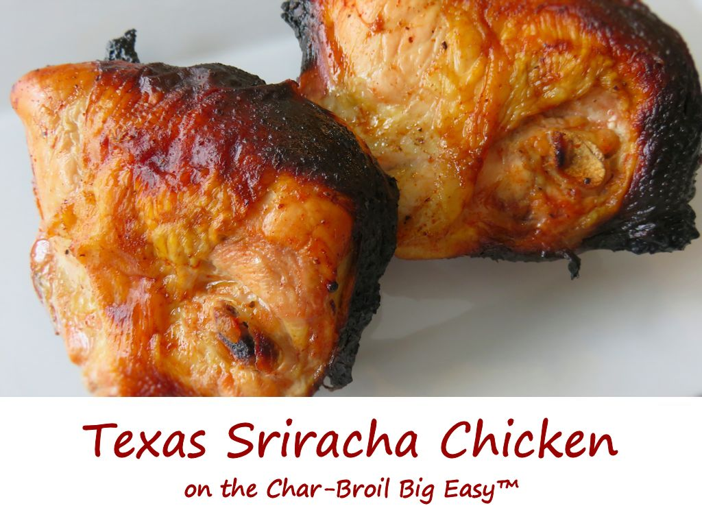Texas Sriracha Chicken on the Char-Broil Big Easy