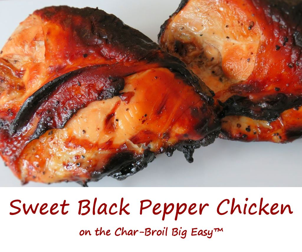 Sweet Black Pepper Chicken on the Char-Broil Big Easy