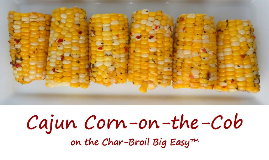 Cajun Corn-on-the-Cob on the Char-Broil Big Easy