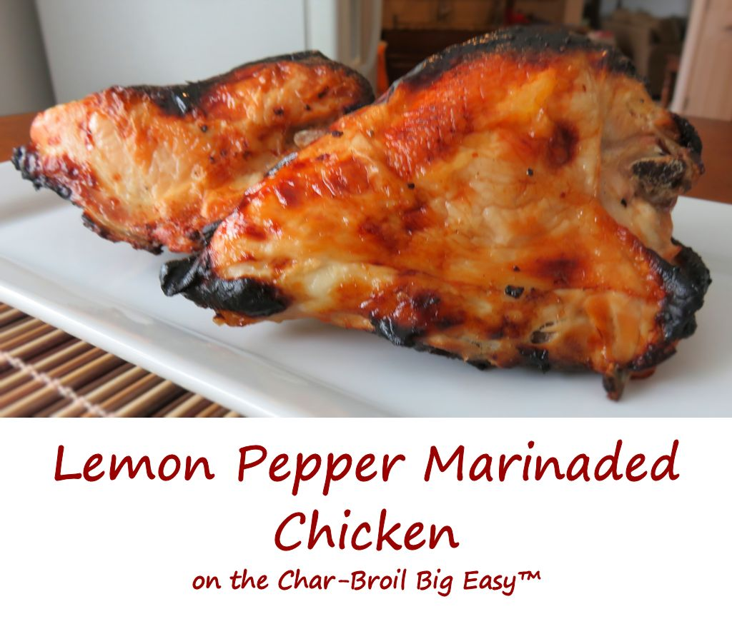 Lemon Pepper Marinaded Chicken on the Char-Broil Big Easy
