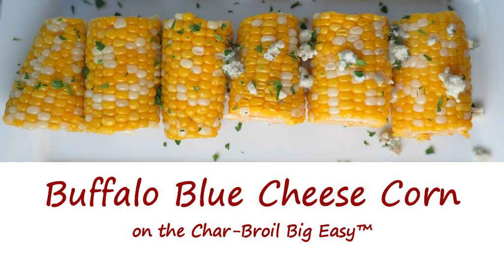Buffalo Blue Cheese Corn on the Char-Broil Big Easy