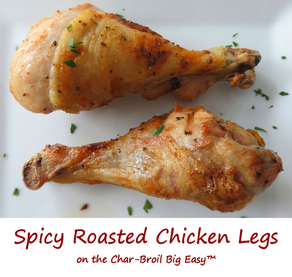 Spicy Roasted Chicken Legs on the Char-Broil Big Easy