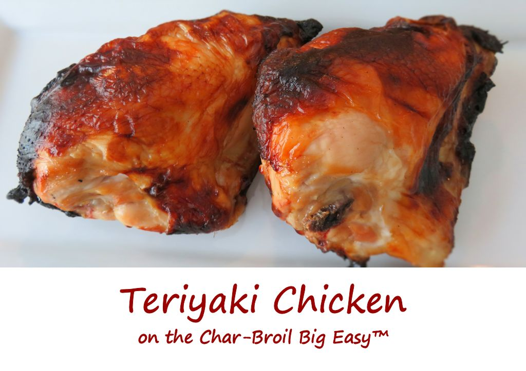 Teriyaki Chicken on the Char-Broil Big Easy