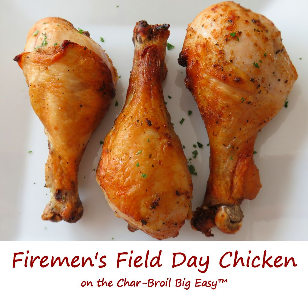 Firemen's Field Day Chicken on the Char-Broil Big Easy