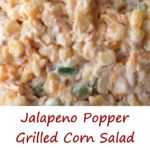 Jalapeno Popper Grilled Corn Salad