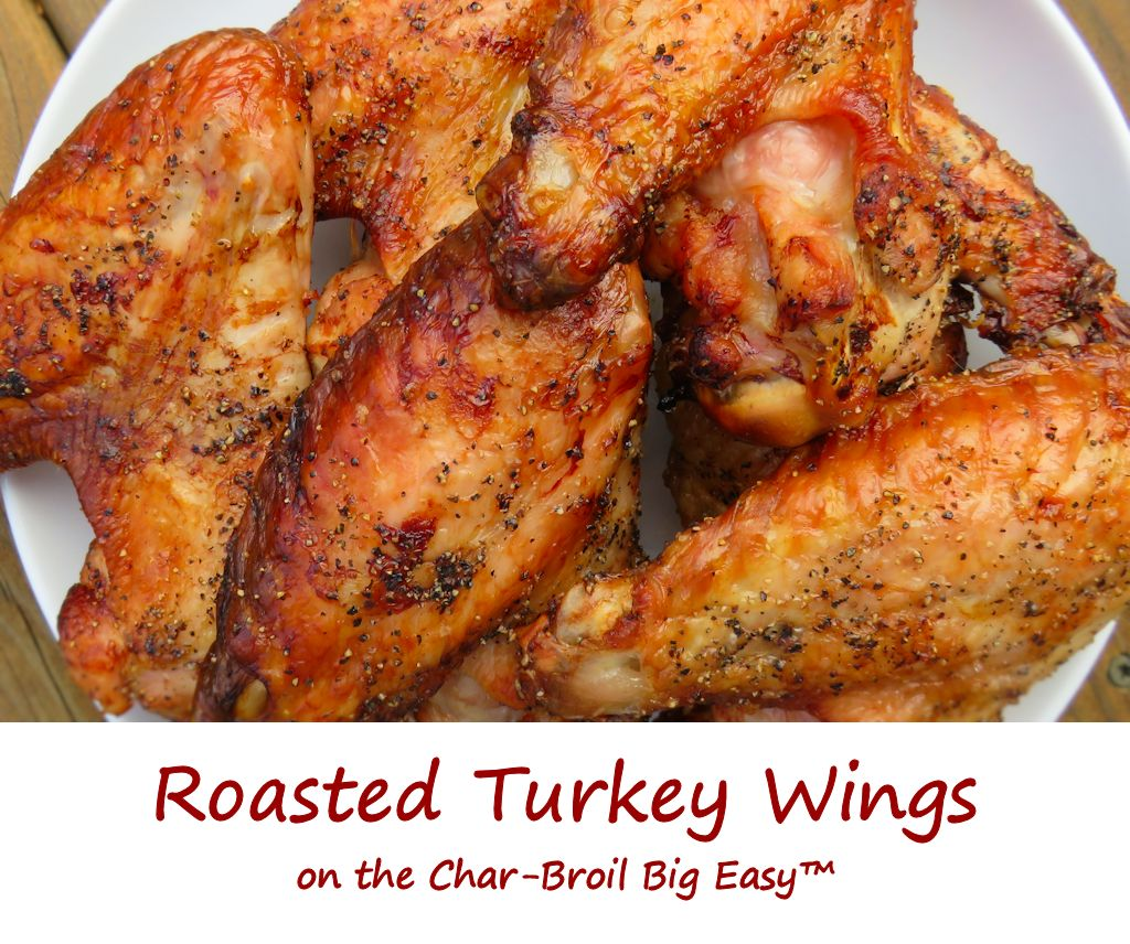 Roasted Turkey Wings on the Char-Broil Big Easy