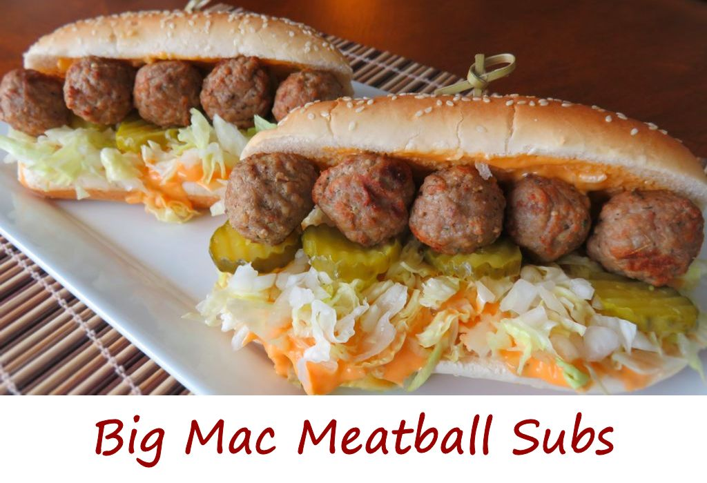 Big Mac Meatball Subs