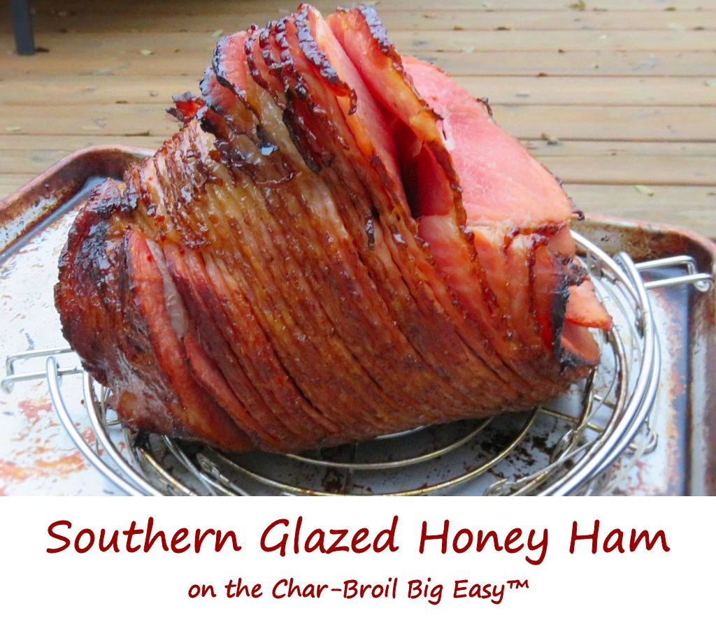 Southern Honey Glazed Ham on the Char-Broil Big Easy