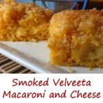 Smoked Velveeta Macaroni and Cheese