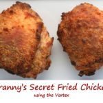 Granny's Secret Fried Chicken using the Vortex