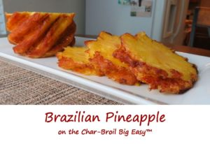 Brazilian Pineapple on the Char-Broil Big Easy