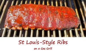 St Louis-Style Ribs on a Gas Grill