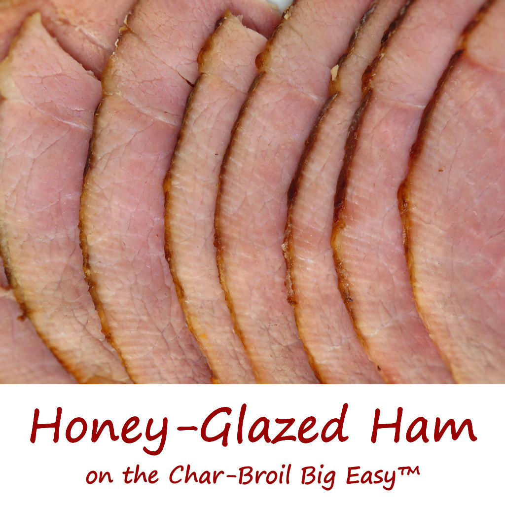 Honey-Glazed Ham on the Char-Broil Big Easy