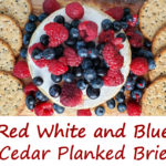 Red White and Blue Cedar Planked Brie