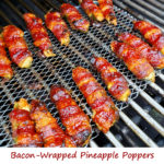 Bacon-Wrapped Pineapple Poppers