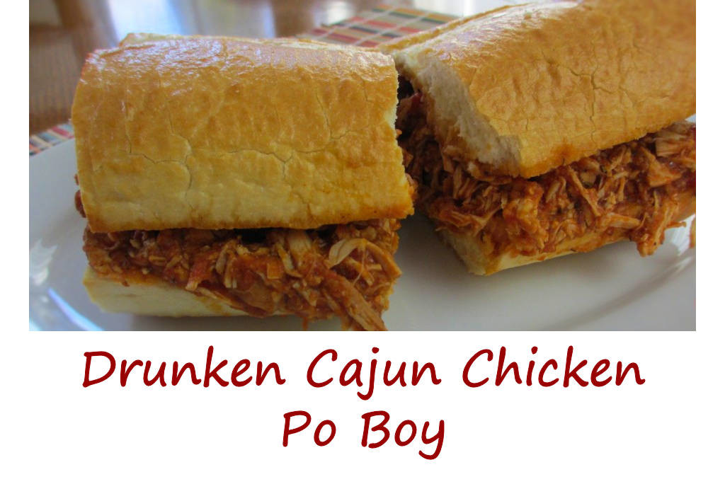 Drunken Cajun Chicken Po Boy