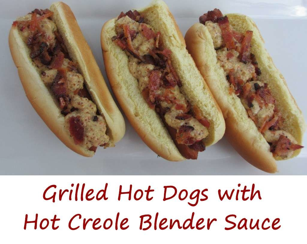 Grilled Hot Dogs with Hot Creole Blender Sauce