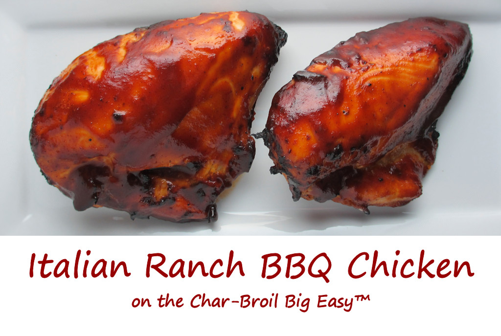 Italian Ranch BBQ Chicken on the Char-Broil Big Easy