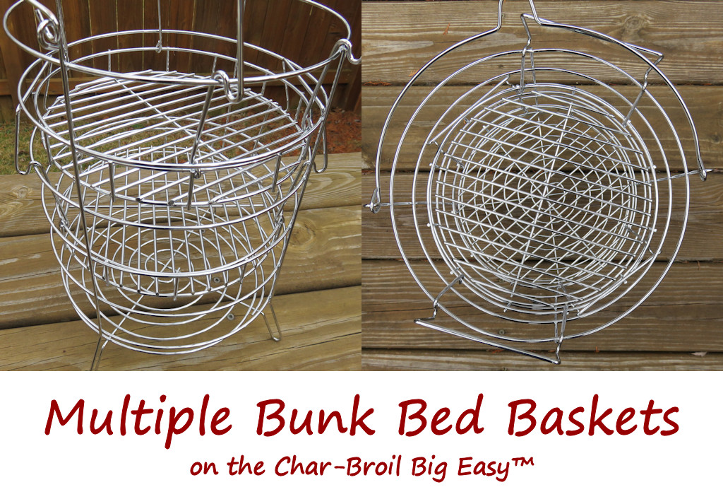 Multiple Bunk Bed Baskets on the Char-Broil Big Easy