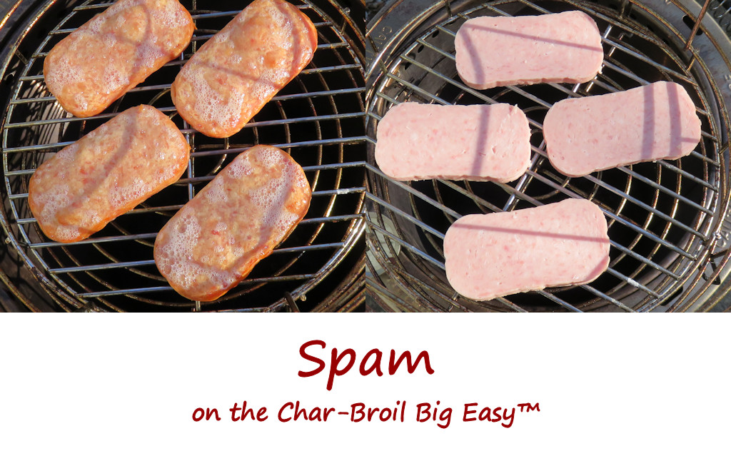 Spam on the Char-Broil Big Easy